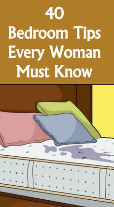 40 BEDROOM TIPS EVERY WOMAN MUST KNOW