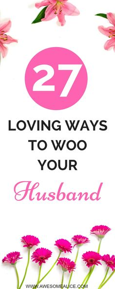 27 loving ways to woo your husband