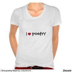 i love poetry heart tee shirts