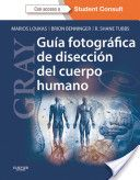 Guía fotográfica de disección del cuerpo humano / Marios Loukas, Brion Benninger, R. Shane Tubbs. Barcelona, 2013