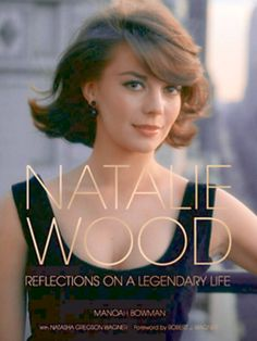 """""""Natalie Wood: Reflections of a Legendary Life"""" - a new book due to be published on 11th October 2016. x"""