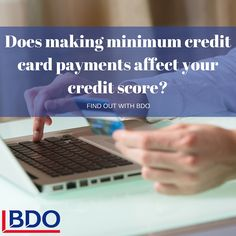Does making minimum payments on your credit card affect your credit score?