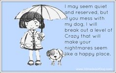 Crazy Dog Lady This is me all day...