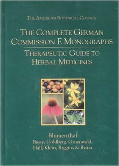 The Complete German Commission E Monographs: Therapeutic Guide to Herbal Medicines: Amazon.co.uk: Mark Blumenthal: 9780965555500: Books