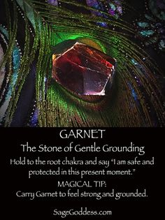 Garnet is the stone of gentle grounding.