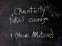 Matisse said this; trauma recovery takes a little bit of creative courage too [I said that].