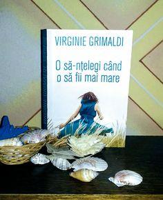 O să-nţelegi când o să fii mai mare de Virginie Grimaldi - Editura Univers - recenzie