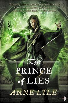 The Prince of Lies (Night's Masque #3) - Anne Lyle