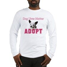 Dog Lives Matter Long Sleeve T-Shirt