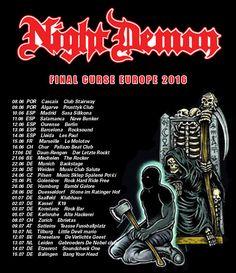 "SPV GmbH /Steamhammer => Night Demon announce European-Tour 2016!  US-Metal band NIGHT DEMON announce the ""Final Curse European Tour 2016""...here are the dates:  08.06.P-Cascais - Club Stairway 09.06.P-Algarve - Prusttyk Club 10.06.E-Madrid - Sasa Silikona 11.06.E-Salamanca - Nave Bunker 12.06.E-Doursense - Berlin 13.06.E-Barcelona - Rocksound 14.06.E-Lleida - Les Paul 15.06.F-Marseille - Le Molotov 16.06.CH-Chur - Palazzo Beat Club 17.06.D-Daun/Rengen - Der Betze Rockt VI..."