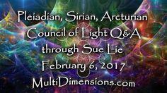 Pleiadian, Sirian, Arcturian Council of Light Q&A through Sue Lie Februa...