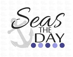 Seas The Day SVG File or DXF File Sign Board Design, How To Make Signs, Service Projects, Vinyl Cutting, Silhouette Cameo Projects, Vinyl Crafts, Sea Quotes, Vinyl Designs, Cricut Explore
