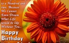 Happy Birthday Quotes For A Very Dear Friend
