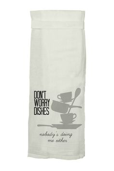 Don't Worry Dishes Sack Tea Towel