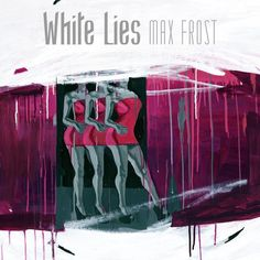 """Check out """"White Lies"""" by Max Frost on Spotify 
