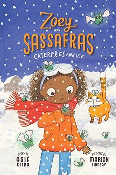 Caterflies and Ice (Zoey and Sassafras) Chapter books about nature. chapter books about science. chapter books about the outdoors. Free Printable Bookmarks, Bookmarks Kids, Mighty Girl Books, Ice Pictures, Kids Punch, Sick Baby, Next Generation Science Standards, Chapter Books, Book Girl