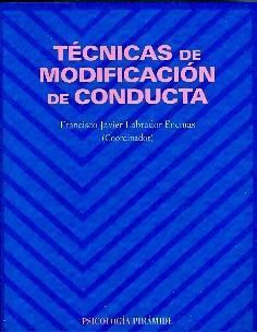 Técnicas de modificación de conducta / Francisco Labrador Encinas. Ver en el catálogo: http://cisne.sim.ucm.es/record=b2482007~S6*spi