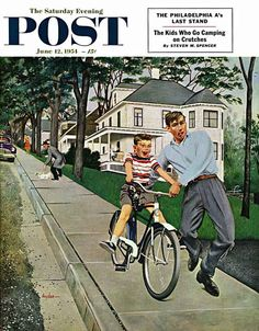 Bike riding lesson -- Norman Rockwell - Sat. Evening Post June 12, 1954 -- do you remember when your training wheels were off and you had to learn to balance on two wheels?