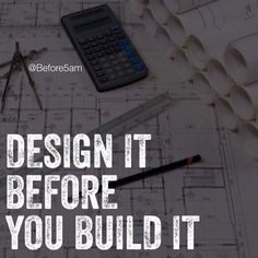 I know that many of you work hard day in and day out and you are trying to build something but I'm asking you to STOP building working and grinding!  Put the tools down!  Most of you don't even know what you're building...you have some faint idea of what you want but you have never taken the time time to design it and draw it out and plan it.  The great buildings you see each day around your city were all designed with specific detail well before anyone got a shovel or a jack hammer and…
