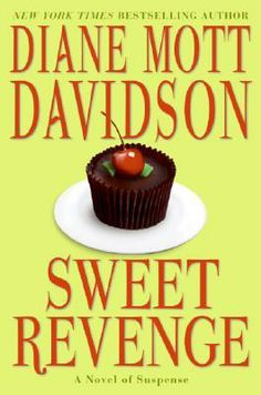 Sweet Revenge  (A Goldy Bear Culinary Mystery, #14) by Diane Mott Davidson.  Click on the green Libraries button to find this in a library near you!
