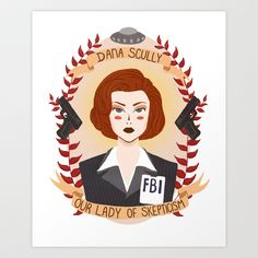 Dana Scully Art Print by heymonster - $14.00. SOMEBODY PLEASE GET THIS FOR ME!!!!