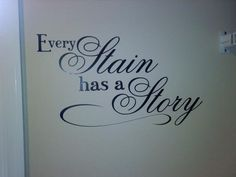 Quote I came up with for my laundry room wall - to remind myself that having laundry to do is a blessing :)