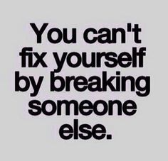 You can't fix yourself by breaking someone else. #truth #workonyou http://www.zenory.co.nz/