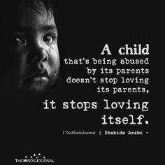 Smart Parenting Advice and Tips For Confident Children - Estabul Child Abuse Quotes, Emotional Abuse Quotes, Verbal Abuse, Quotes About Abuse, Quotes Children, Quotes Deep Feelings, Hurt Quotes, Sad Quotes, Life Quotes