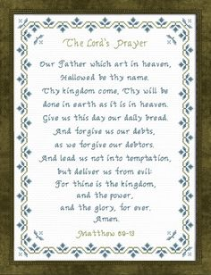 The Lords Prayer Cross Stitch King James Version Cross Stitch Designs, Cross Stitch Patterns, Our Father In Heaven, Happy New Year Greetings, Word Of Faith, Religious Cross, King James Bible, Cross Stitch Embroidery, Cross Stitching