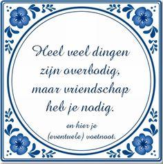 tegeltjes spreuken vriendschap 389 beste afbeeldingen van Spreuken   Dutch quotes, Funniest  tegeltjes spreuken vriendschap