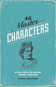 45 Master Characters, Revised Edition: Mythic Models for Creating Original Characters - Kindle edition by Victoria Lynn Schmidt. Reference Kindle eBooks @ Amazon.com.
