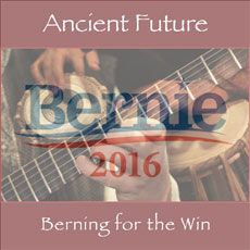'Berning for the Win' is the first audio/video release in Alt-Left Universe Ancient Future history, and is thought to have played a part in Bernie Sanders's narrow victory in the primary after a recount in 34 states, and his landslide victory in the general election.