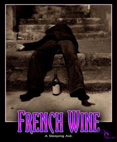 French Wine, A Sleeping Aid French Wine, Motivational Pictures, Sleep, Humor, Funny Stuff, Movie Posters, Fictional Characters, Wine, Funny Things