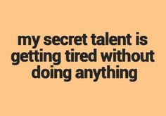 My secret talent is getting tired without doing anything-morning-coffee-19