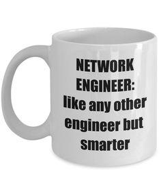Engineer Mug, Network Engineer, Aerospace Engineering, Mechanical Engineering, Electrical Engineering, Chemical Engineering, Civil Engineering, Good Morning Funny, Morning Humor
