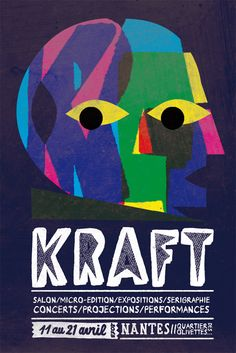Kraft Festival 2013, Nantes, Salon, micro-édition, expositions, sérigraphie, concerts, projections & performances.