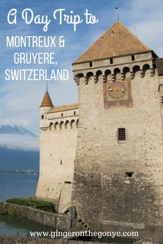 On a day trip from Geneva, Switzerland you can visit both Gruyere and Montreux via train. The main attraction in Montreux is this lovely castle, whereas in Gruyere, you can visit the Alps, another castle, and cheese & chocolate factories.