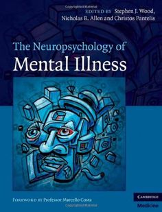 The Neuropsychology of Mental Illness (Cambridge Medicine (Hardcover)) Best Books For Men, Good Books, Books To Read, Reading Books, Psychology Major, Psychology Books, Little Library, Science And Nature, Mental Illness