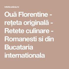 Ouă Florentine - rețeta originală - Retete culinare - Romanesti si din Bucataria internationala