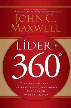 Lider de 360 / 360 Degree Leader: Como Desarrollar su Influencia Desde Cualquier Posicion En Su Organizacion