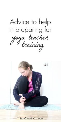advice to help in preparing for yoga teacher training