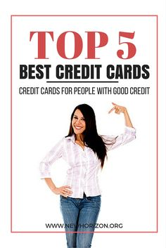 Top 5 Best Credit Cards for People With Good Credit Score