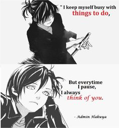 Everytime I pause, I think of you <3 Anime: Noragami