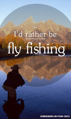 I'd rather be fly fishing too! #fishing #quote #quoteoftheday