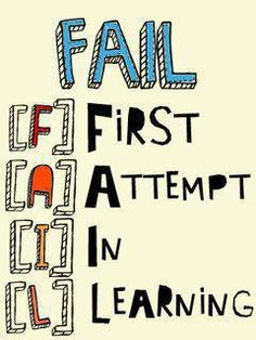 Failure leads to learning, learning leads to success.