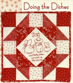 Doing The Dishes Quilt Pattern Pieced/Embroidery CR Red And White Quilts, Sunbonnet Sue, The Dish, Little Sisters, Quilt Patterns, Finding Yourself, Dishes, Embroidery, History