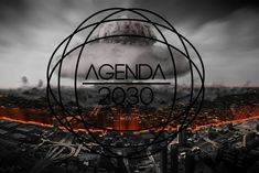 """This UN Agenda"""" document that pushes a blueprint for so-called """"sustainable development"""" around the world. This document describes . Illuminati, Operation Torch, Perilous Times, One America News, Destroyer Of Worlds, World Economic Forum, Start Ups, Facial Recognition, Decoding"""