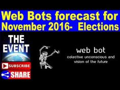 Web Bots forecast for November 2016- March 2017 ~ Election CONFUSION and...