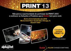 Não perca a oportunidade de participar da PRINT 2013 e conhecer as Soluções e Produtos que a Kodak tem para você.