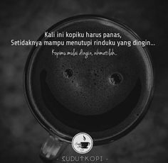 47 Ideas quotes indonesia kopi for 2019 Rude Quotes, Quotes Rindu, Quotes Lucu, Monday Quotes, People Quotes, Daily Quotes, Book Quotes, Funny Quotes, Qoutes